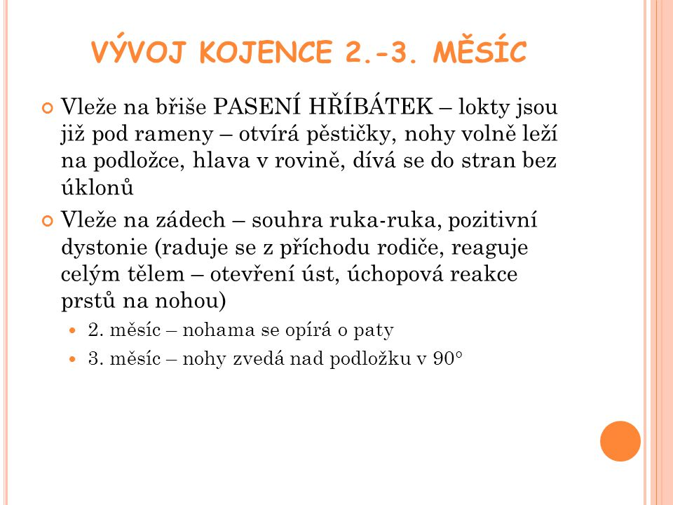 VÝVOJ KOJENCE 2.-3. MĚSÍC