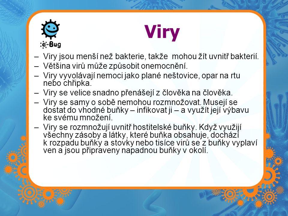 Viry Viry jsou menší než bakterie, takže mohou žít uvnitř bakterií.
