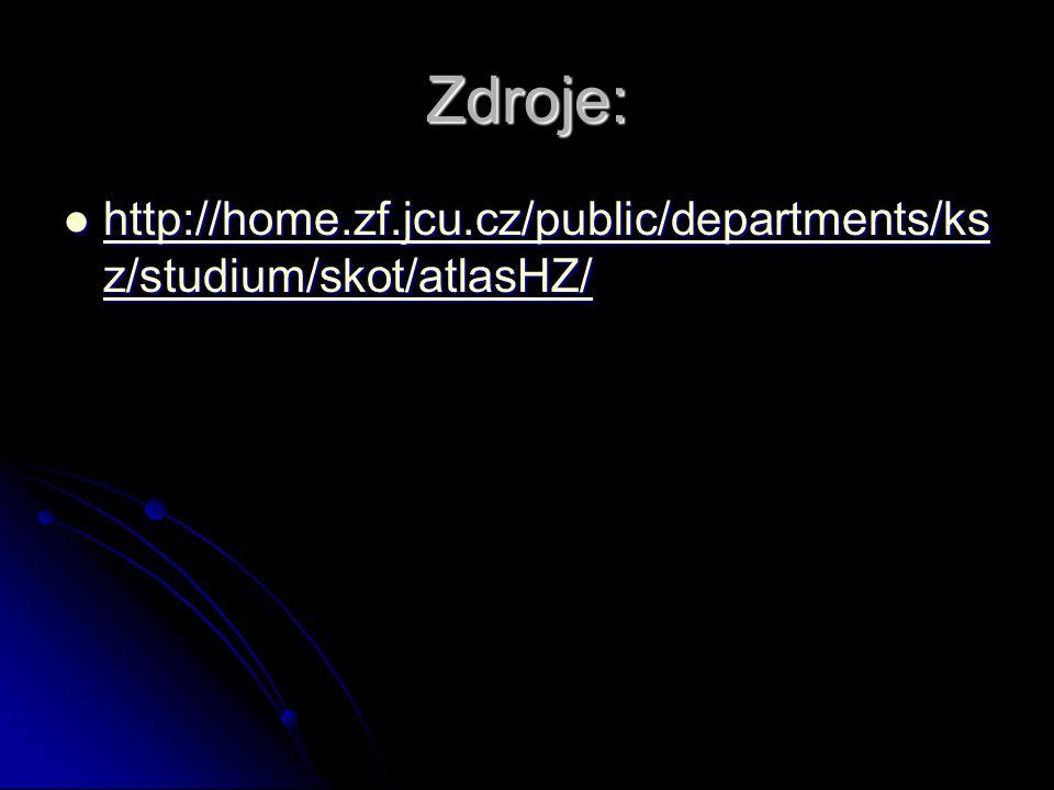 Zdroje: http://home.zf.jcu.cz/public/departments/ksz/studium/skot/atlasHZ/