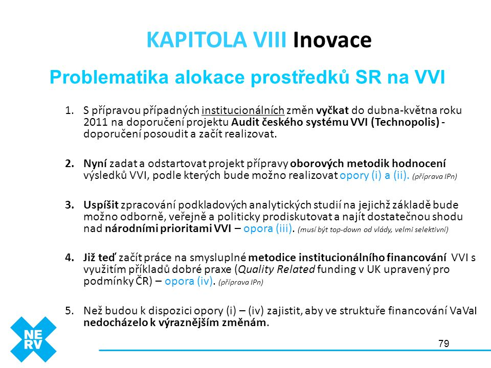 KAPITOLA VIII Inovace Problematika alokace prostředků SR na VVI