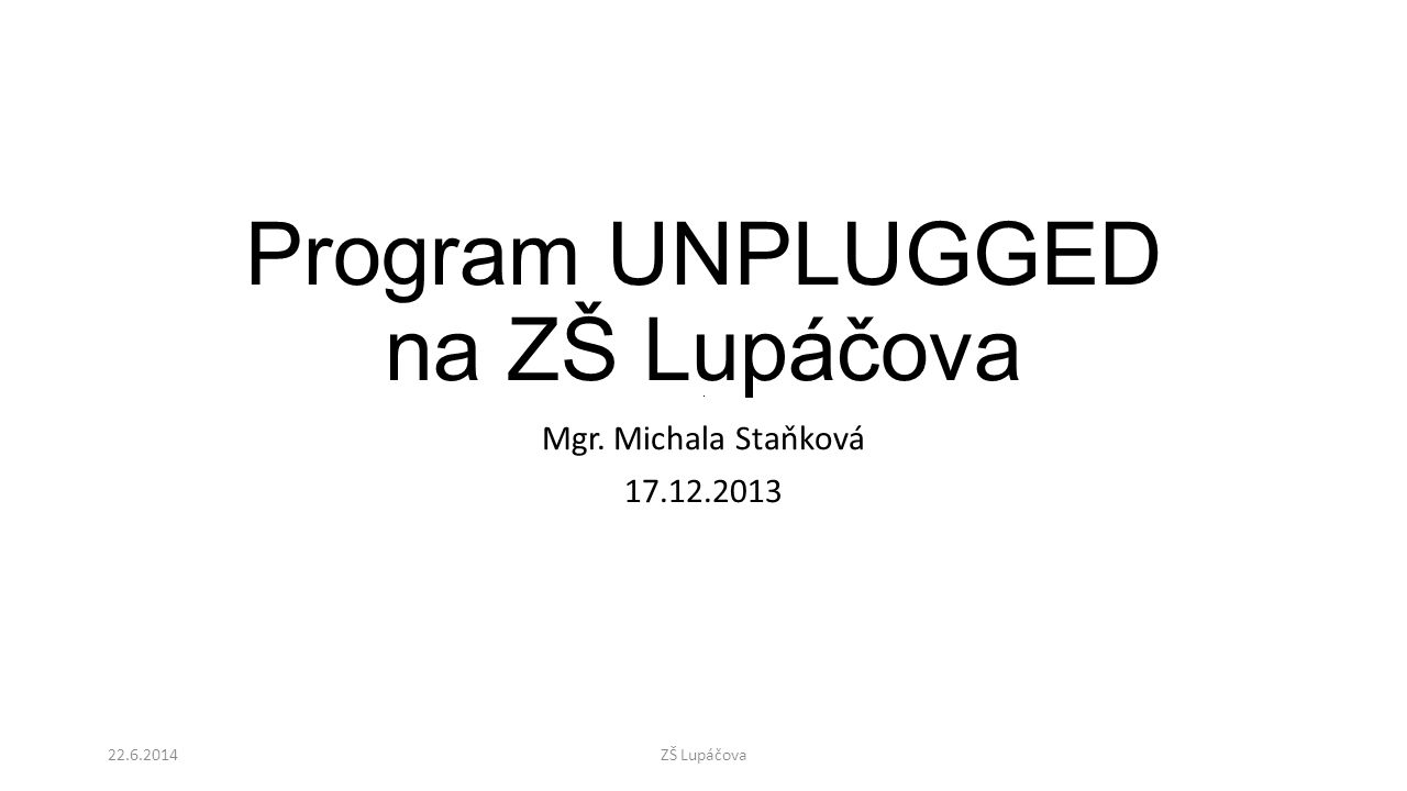 Program UNPLUGGED na ZŠ Lupáčova