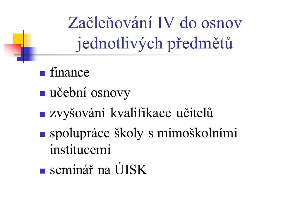 Začleňování IV do osnov jednotlivých předmětů