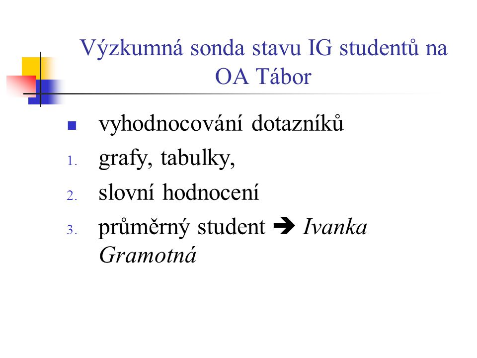 Výzkumná sonda stavu IG studentů na OA Tábor