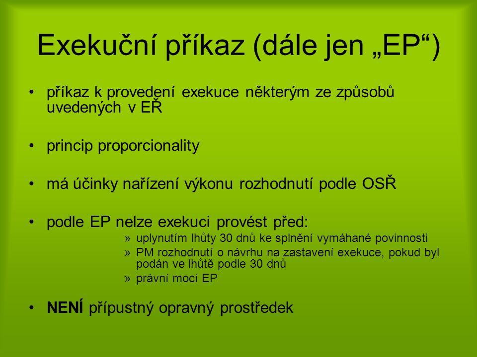 """Exekuční příkaz (dále jen """"EP )"""