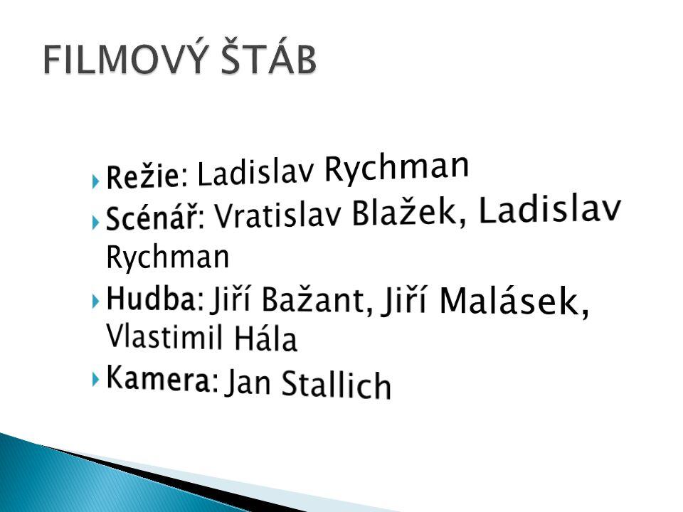 FILMOVÝ ŠTÁB Režie: Ladislav Rychman