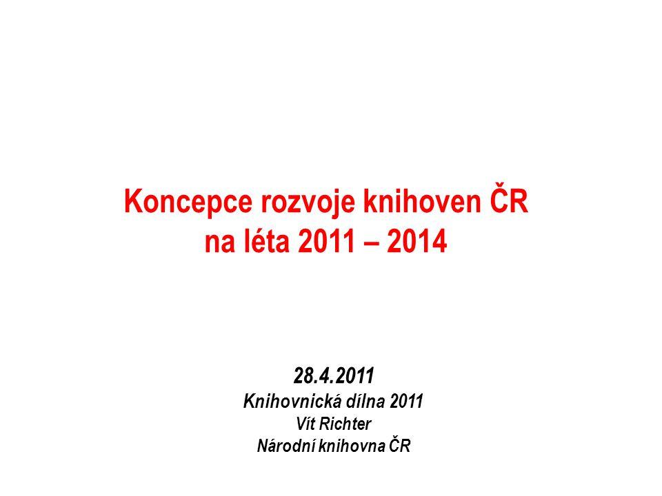 Koncepce rozvoje knihoven ČR na léta 2011 – 2014