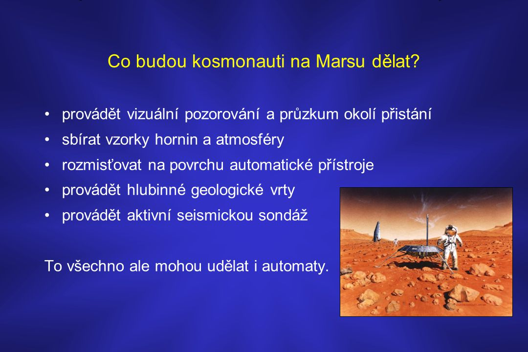 Co budou kosmonauti na Marsu dělat