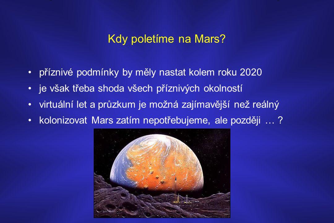 Kdy poletíme na Mars příznivé podmínky by měly nastat kolem roku 2020