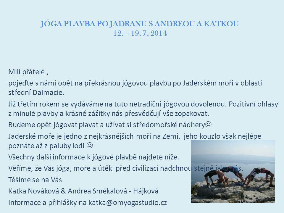 JÓGA PLAVBA PO JADRANU S ANDREOU A KATKOU 12. – 19. 7. 2014