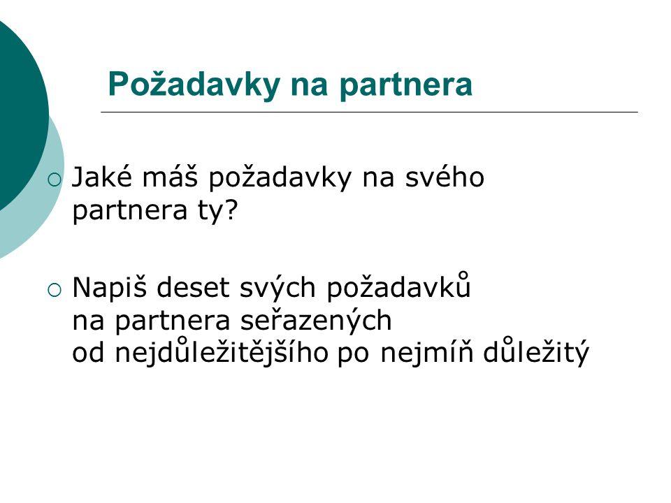Požadavky na partnera Jaké máš požadavky na svého partnera ty