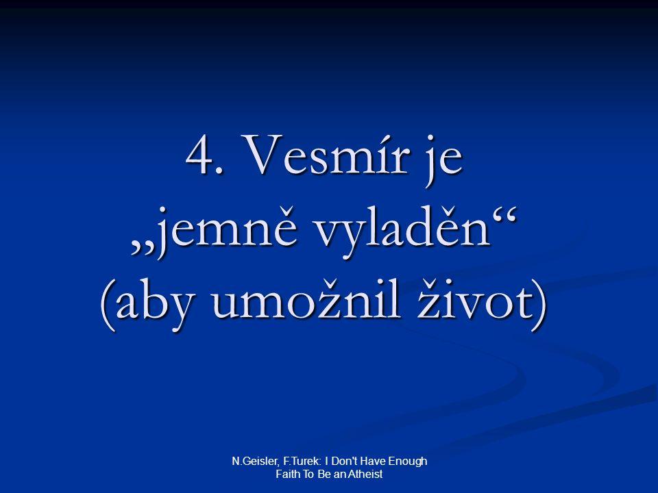 """4. Vesmír je """"jemně vyladěn (aby umožnil život)"""