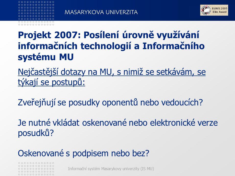 Projekt 2007: Posílení úrovně využívání informačních technologií a Informačního systému MU