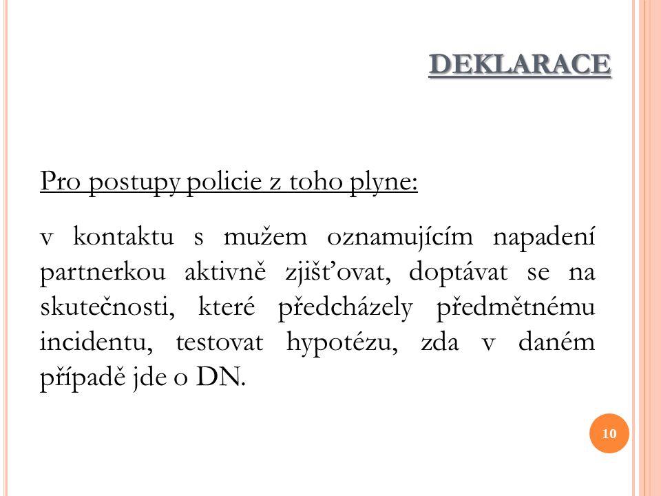 deklarace Pro postupy policie z toho plyne: