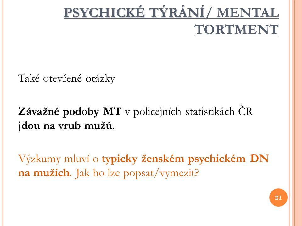 PSYCHICKÉ TÝRÁNÍ/ MENTAL TORTMENT