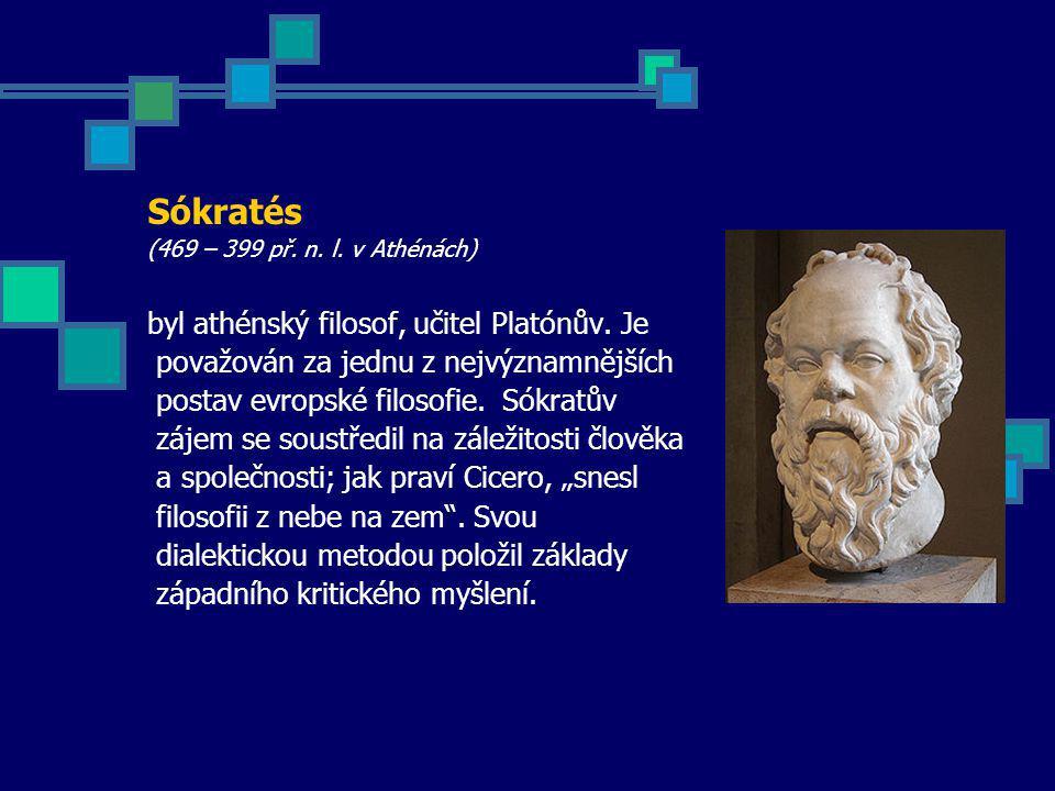 Sókratés byl athénský filosof, učitel Platónův. Je