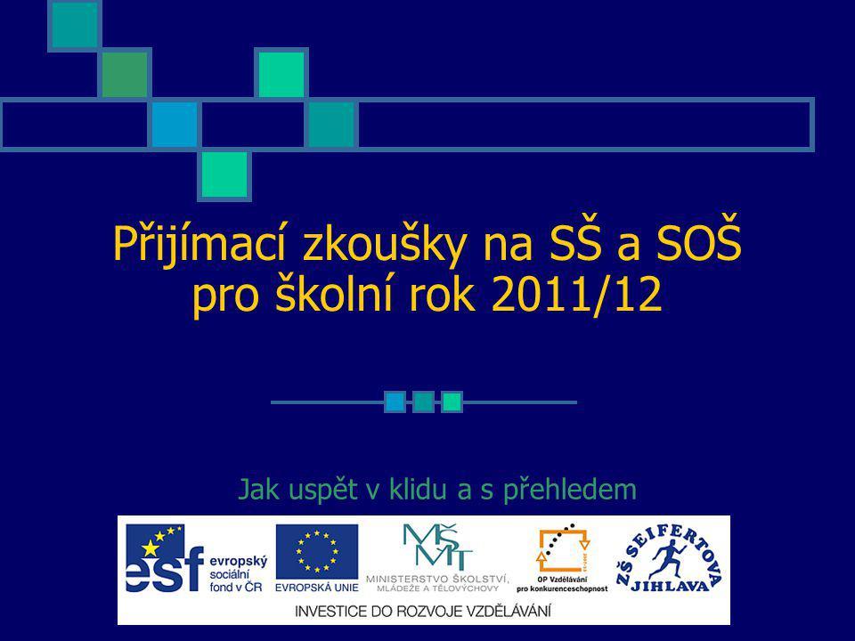 Přijímací zkoušky na SŠ a SOŠ pro školní rok 2011/12