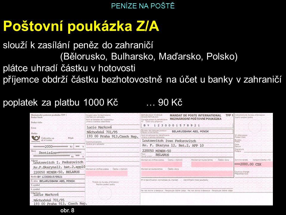Poštovní poukázka Z/A slouží k zasílání peněz do zahraničí