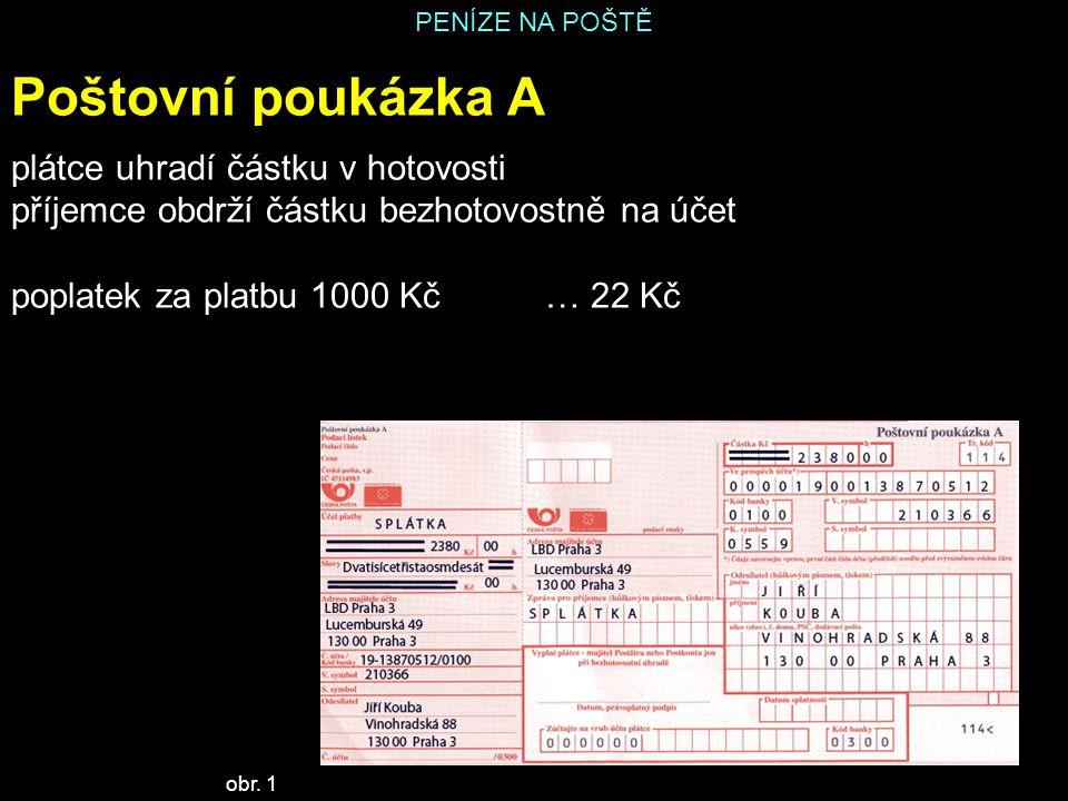Poštovní poukázka A plátce uhradí částku v hotovosti