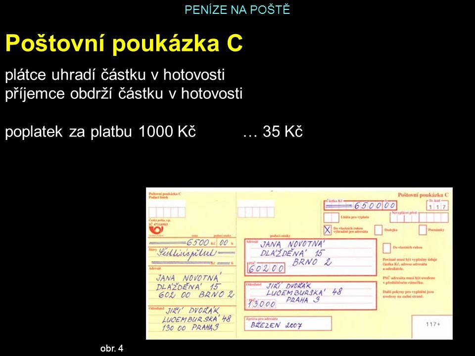 Poštovní poukázka C plátce uhradí částku v hotovosti