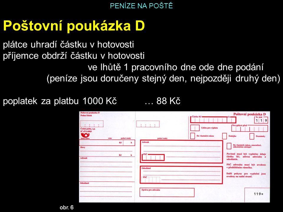 Poštovní poukázka D plátce uhradí částku v hotovosti