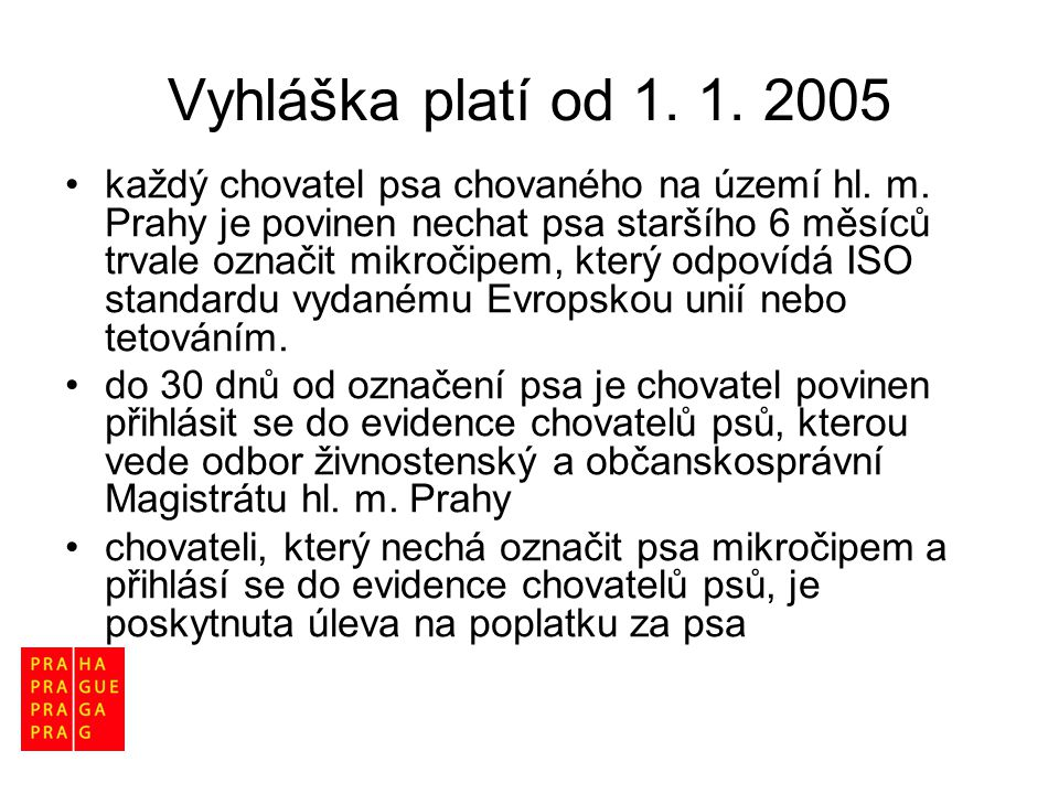Vyhláška platí od 1. 1. 2005