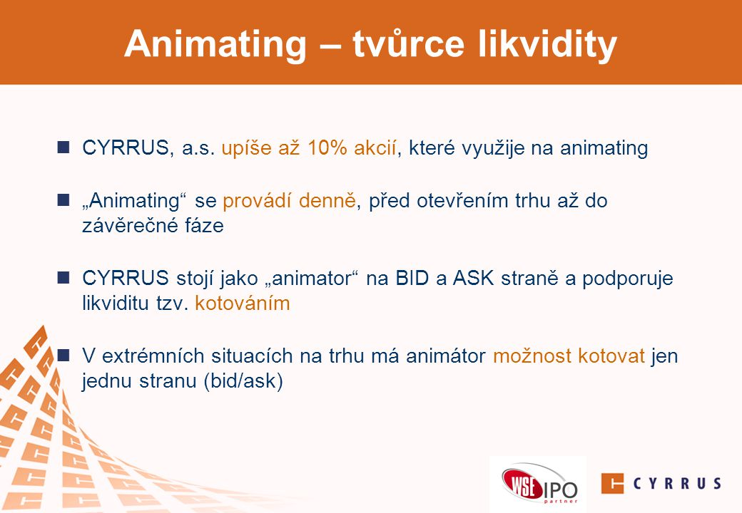 Animating – tvůrce likvidity