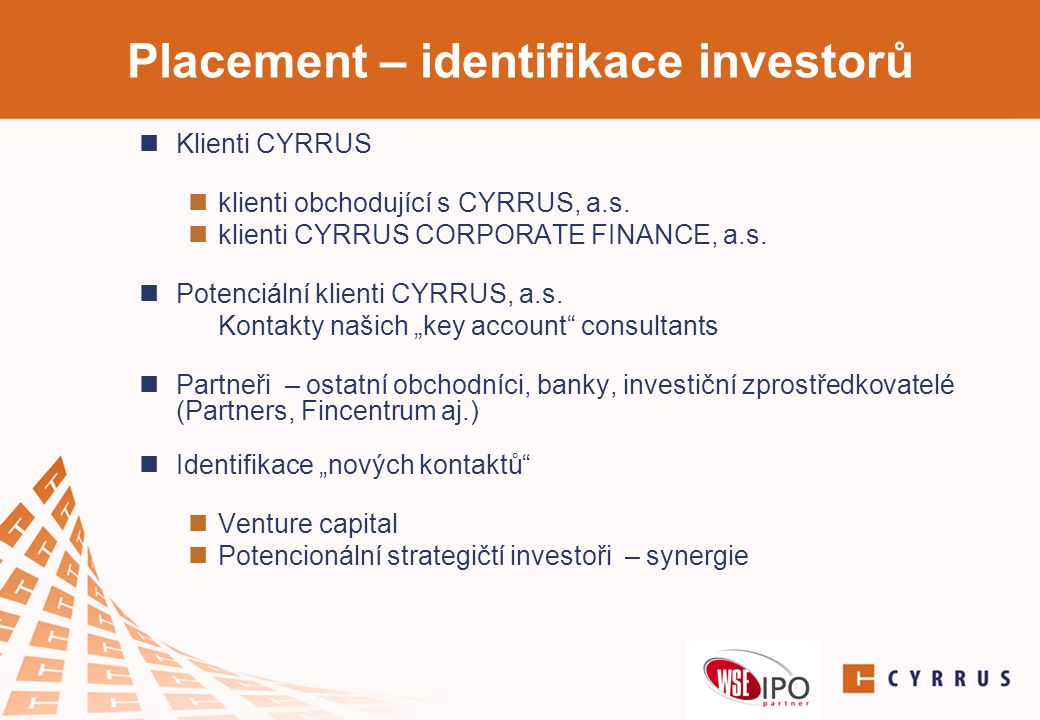 Placement – identifikace investorů