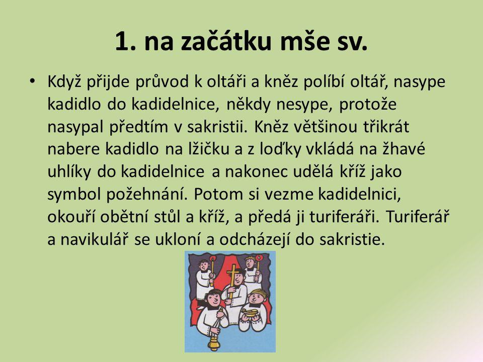1. na začátku mše sv.
