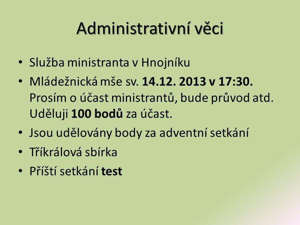 Administrativní věci Služba ministranta v Hnojníku