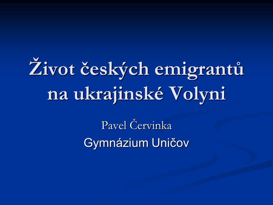 Život českých emigrantů na ukrajinské Volyni