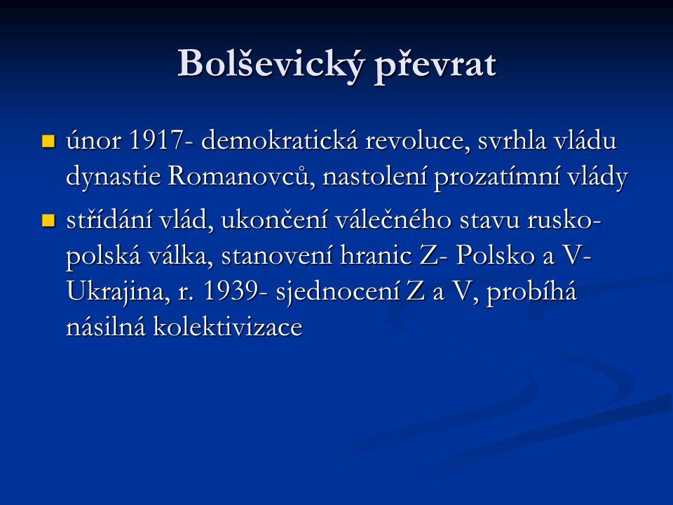 Bolševický převrat únor 1917- demokratická revoluce, svrhla vládu dynastie Romanovců, nastolení prozatímní vlády.