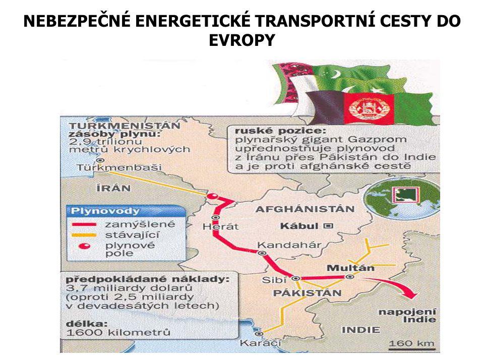 NEBEZPEČNÉ ENERGETICKÉ TRANSPORTNÍ CESTY DO EVROPY