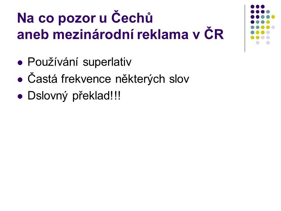 Na co pozor u Čechů aneb mezinárodní reklama v ČR