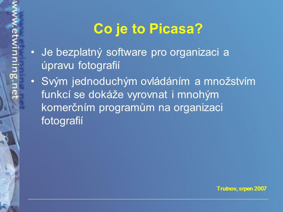 Co je to Picasa Je bezplatný software pro organizaci a úpravu fotografií.