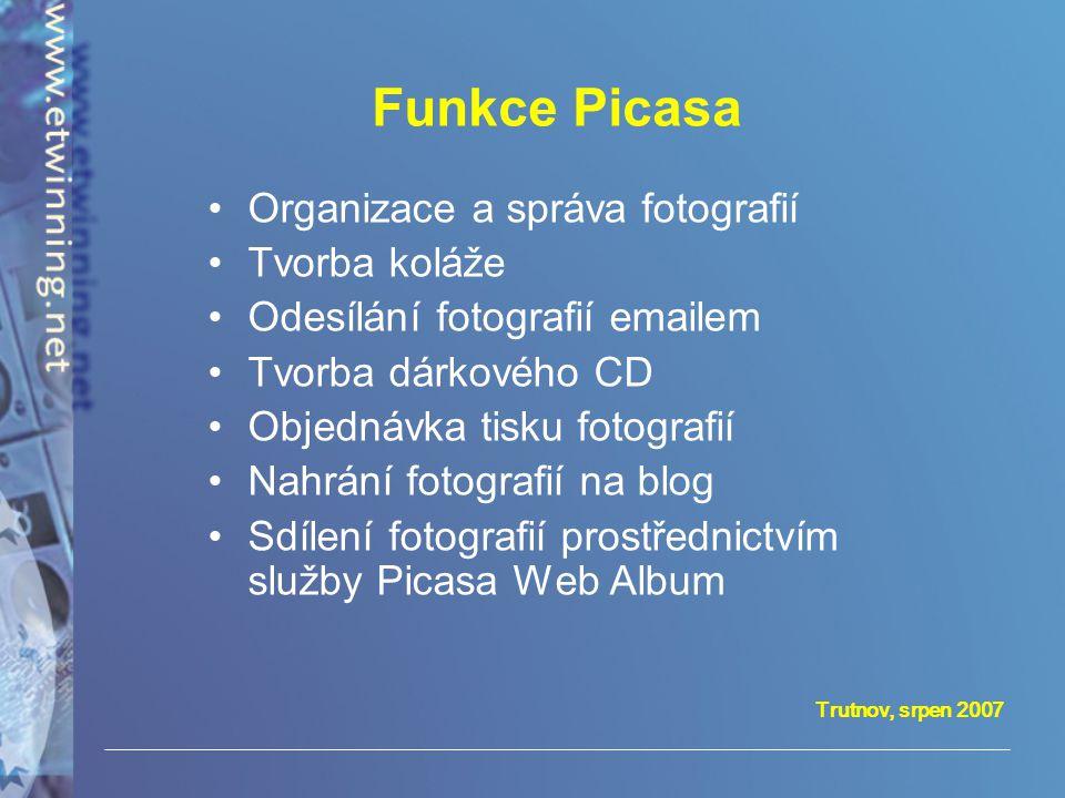 Funkce Picasa Organizace a správa fotografií Tvorba koláže