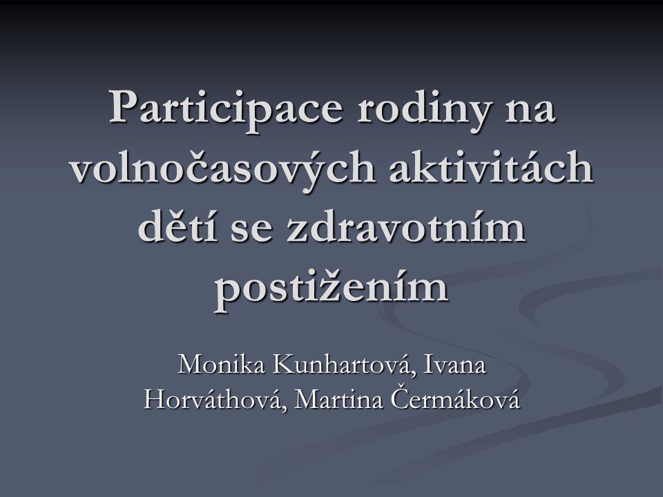 Monika Kunhartová, Ivana Horváthová, Martina Čermáková