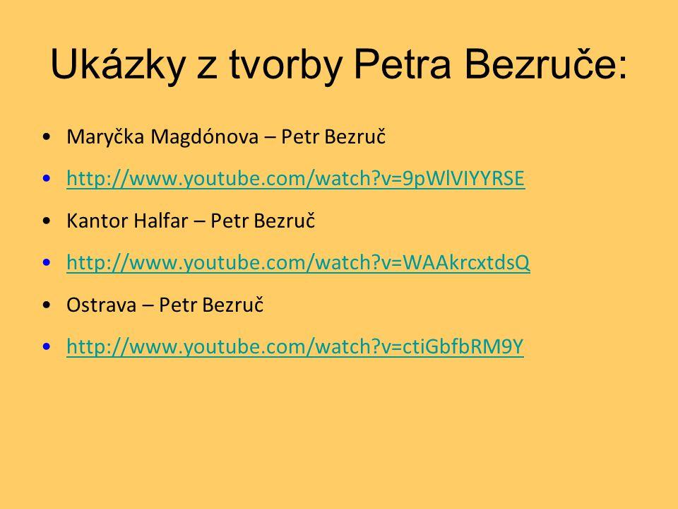 Ukázky z tvorby Petra Bezruče: