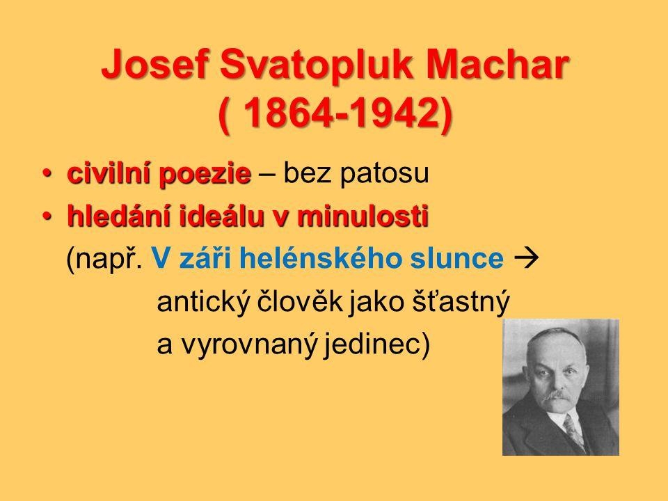 Josef Svatopluk Machar ( 1864-1942)