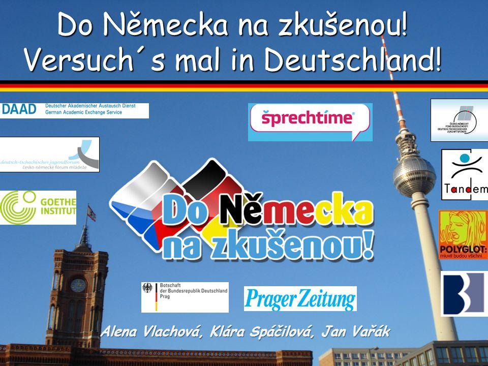 Do Německa na zkušenou! Versuch´s mal in Deutschland!