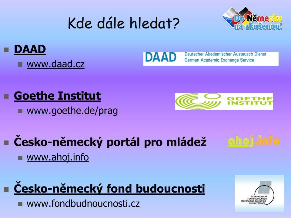 Kde dále hledat DAAD Goethe Institut Česko-německý portál pro mládež