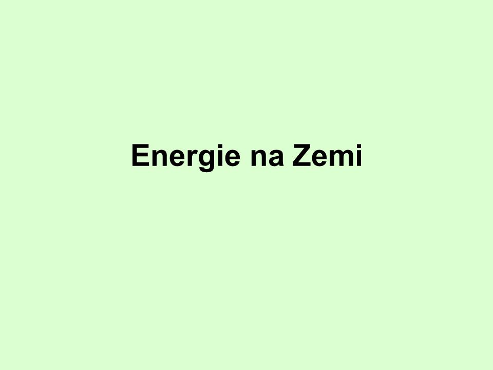 Energie na Zemi