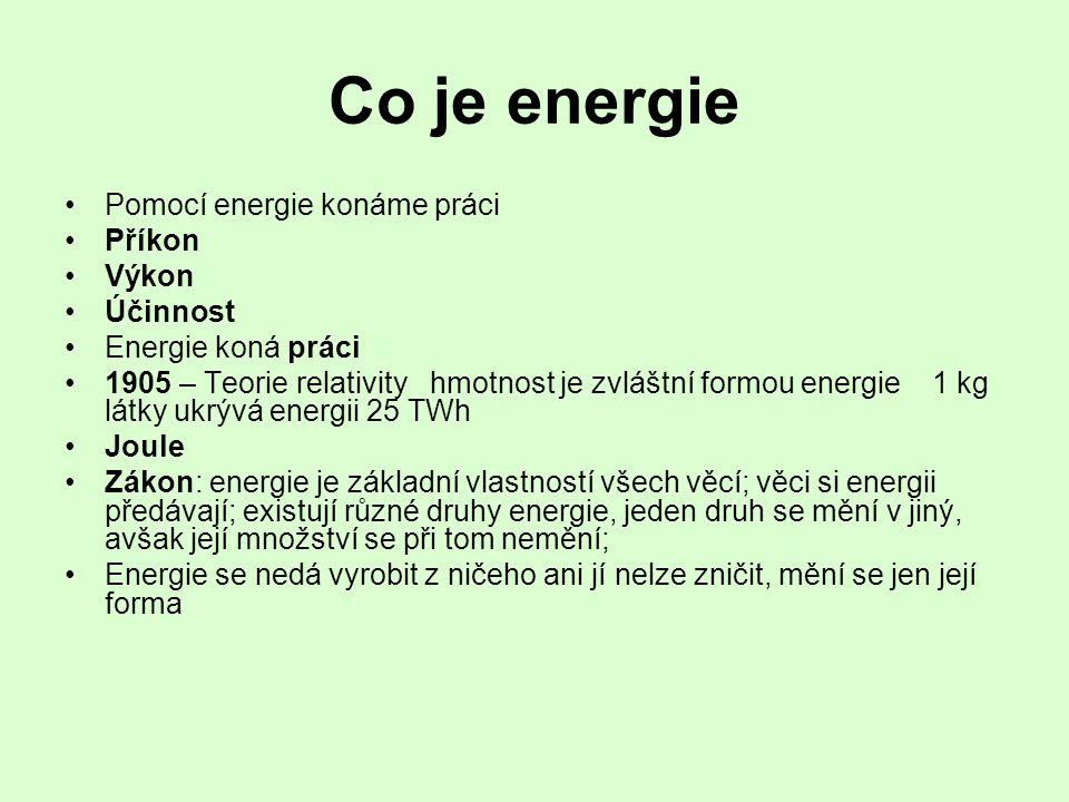 Co je energie Pomocí energie konáme práci Příkon Výkon Účinnost