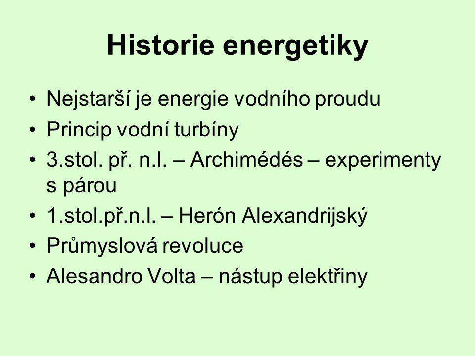 Historie energetiky Nejstarší je energie vodního proudu