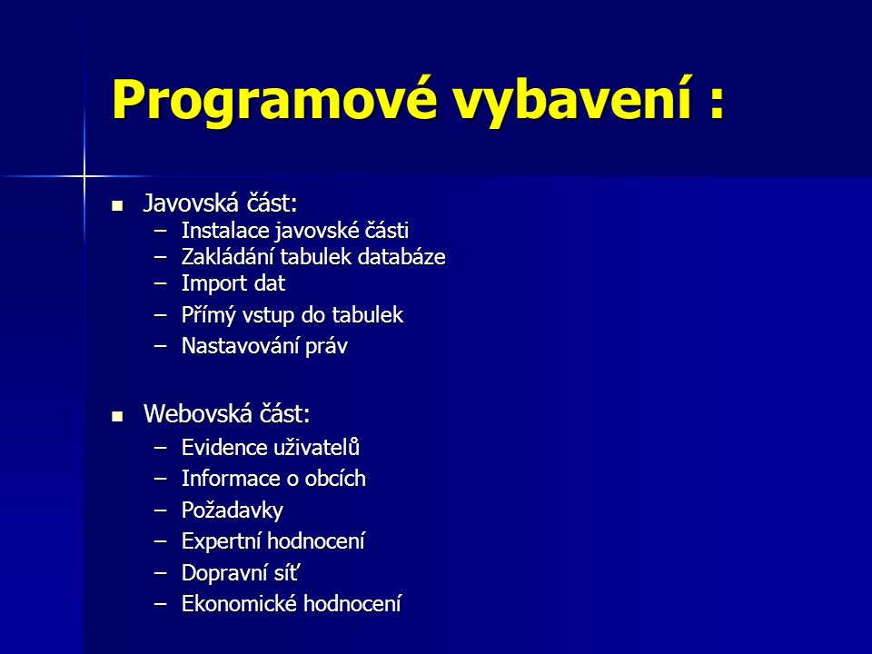 Programové vybavení : Javovská část: Webovská část: