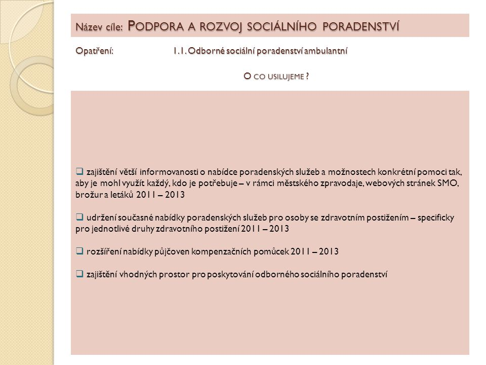 Název cíle: Podpora a rozvoj sociálního poradenství