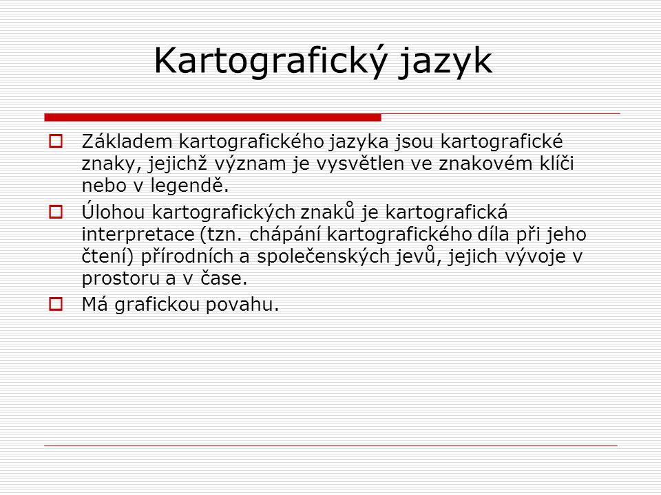 Kartografický jazyk Základem kartografického jazyka jsou kartografické znaky, jejichž význam je vysvětlen ve znakovém klíči nebo v legendě.