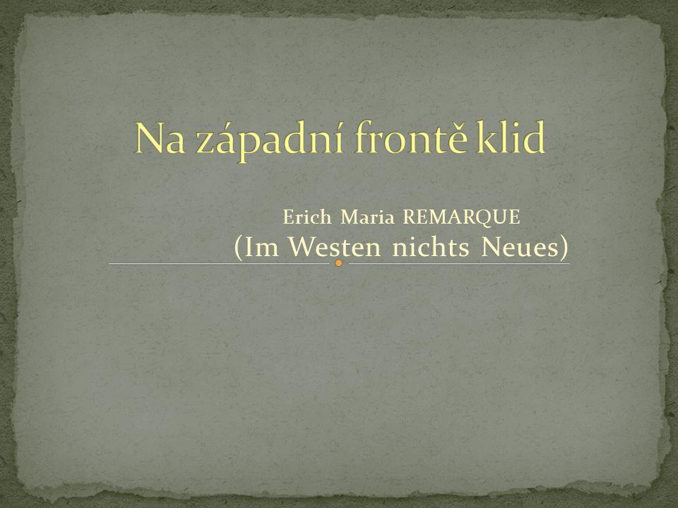 Erich Maria REMARQUE (Im Westen nichts Neues)