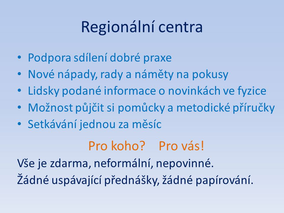 Regionální centra Pro koho Pro vás! Podpora sdílení dobré praxe