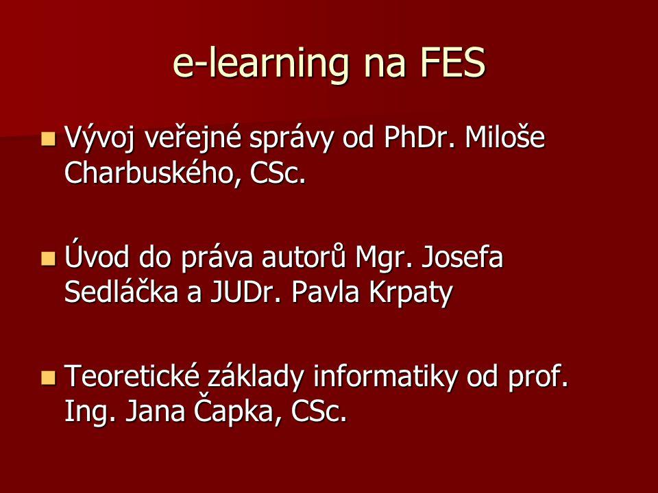 e-learning na FES Vývoj veřejné správy od PhDr. Miloše Charbuského, CSc. Úvod do práva autorů Mgr. Josefa Sedláčka a JUDr. Pavla Krpaty.