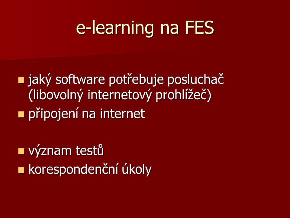e-learning na FES jaký software potřebuje posluchač (libovolný internetový prohlížeč) připojení na internet.